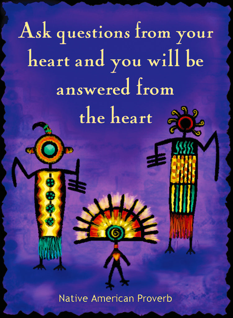 Ask Questions From Your Heart - Native American #177