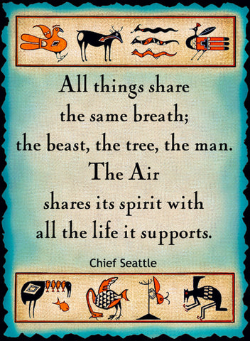All Things Share The Same Breath - Native American #187