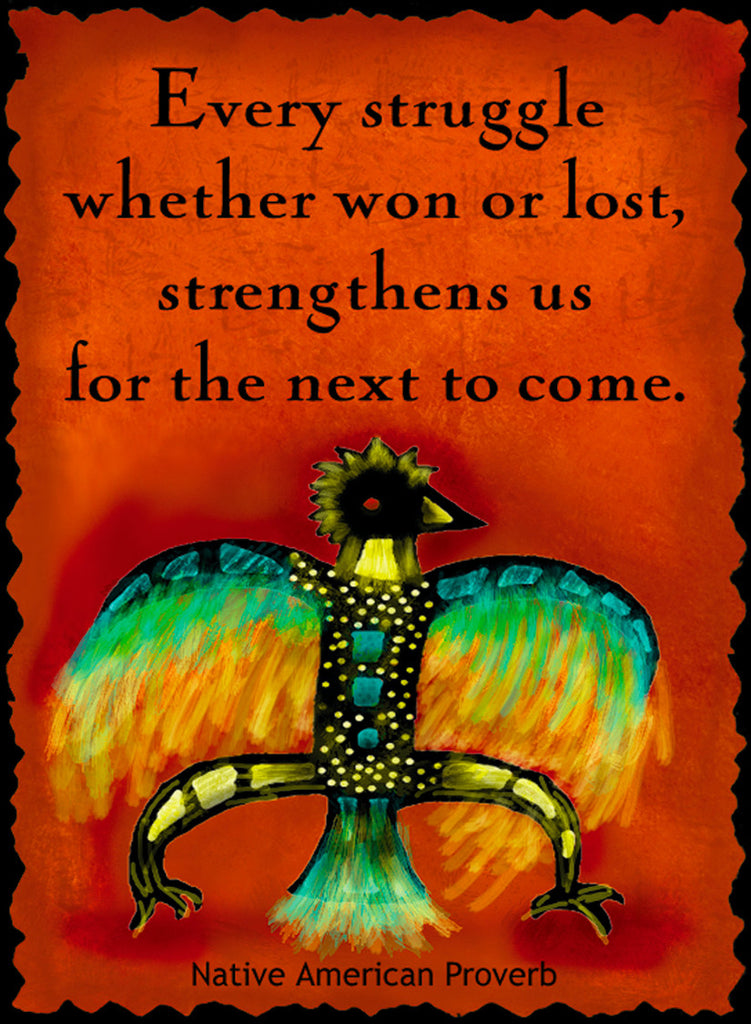 Every Struggle Whether Won Or Lost - Native American #188