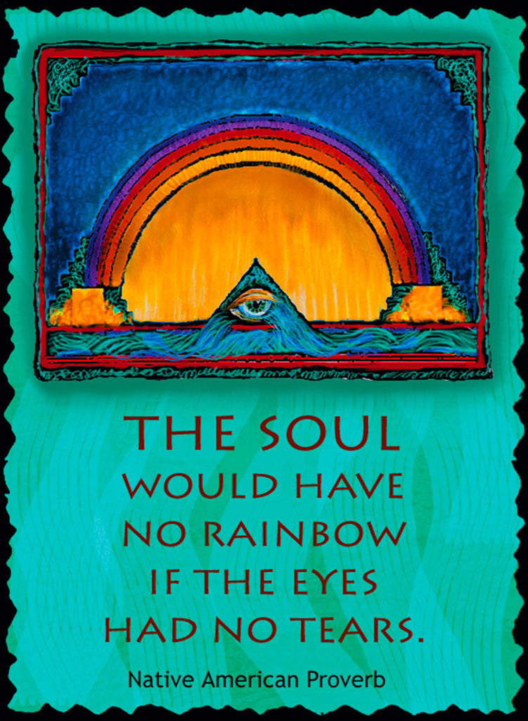 The Soul Would Have No Rainbow - Native American #196