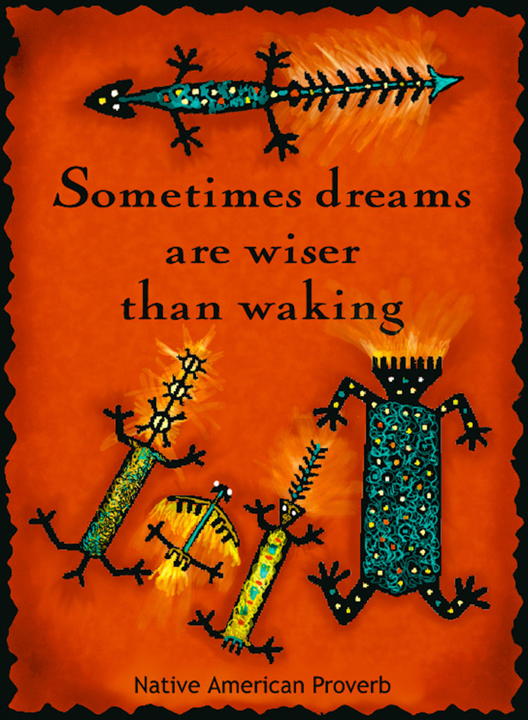 Sometimes Dreams Are Wiser Than Waking - Native American #197