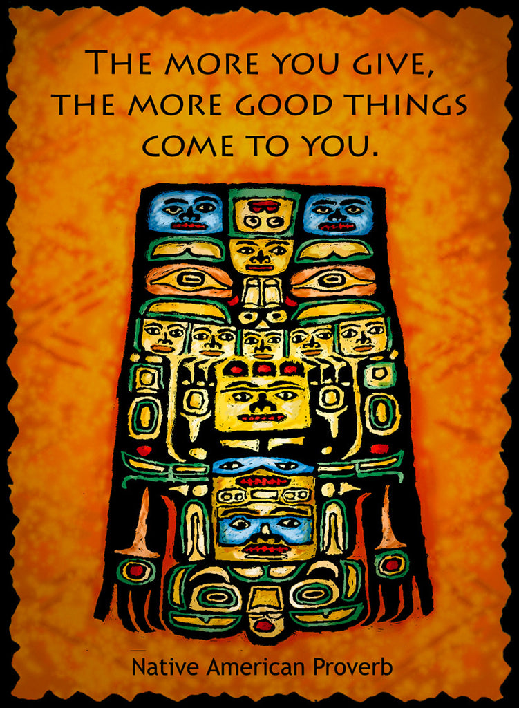 The More You Give - Native American #214
