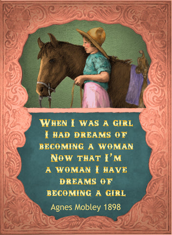 When I Was A Girl I Had Dreams Of Becoming A Woman - Cowgirls #537