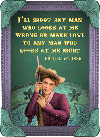 I'll Shoot Any Man Who Looks At Me Wrong - Cowgirls #538
