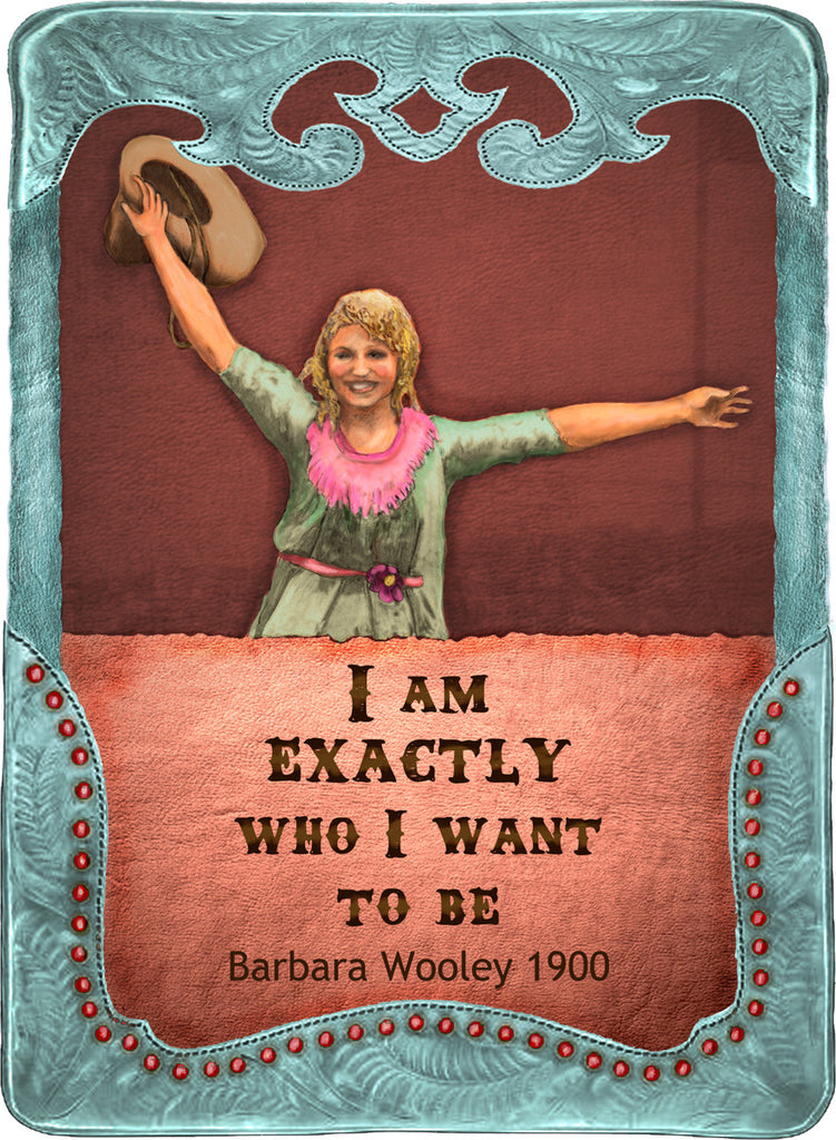 I Am Exactly Who I Want To Be - Cowgirls #543
