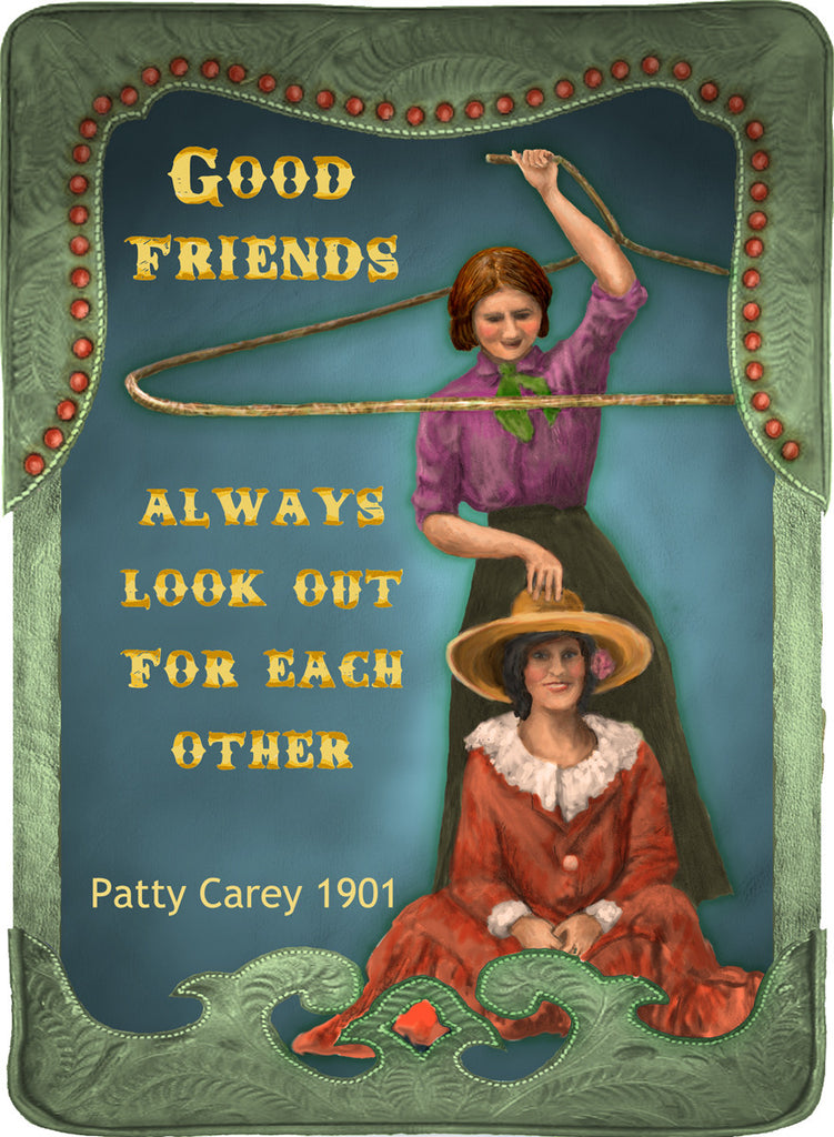 Good Friends Always Look Out For Each Other - Cowgirls #544