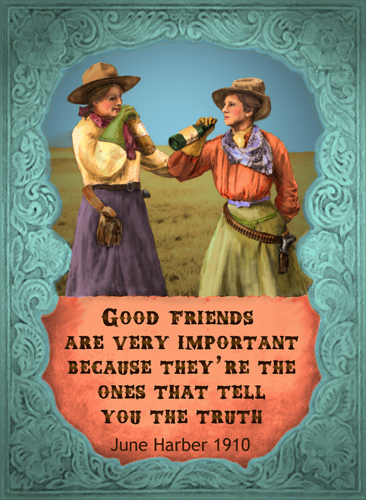 Good Friends Are Very Important - Cowgirls #546