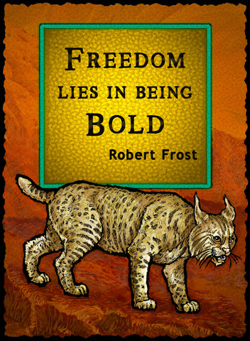 Freedom Lies in Being Bold - Nature #933