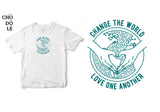 Áo thun unisex cotton 100% in hình Change the world - love one another