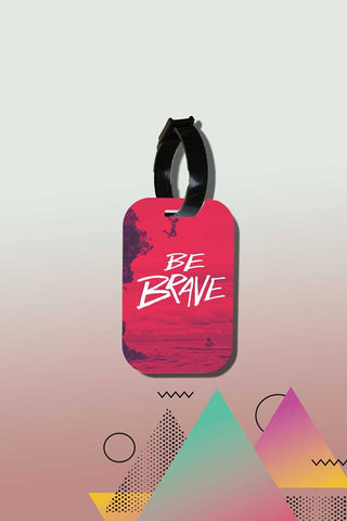 Travel tag - Be Brave