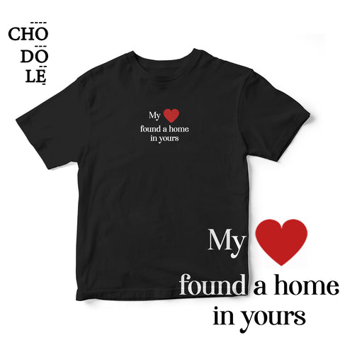 Áo thun cotton 100% in chữ My heart ❤️ found a home in yours (nhiều màu)