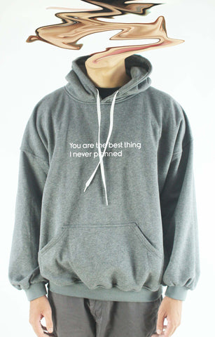 Áo khoác hoodie unisex cotton in chữ You are the best thing I never planned ( nhiều màu)