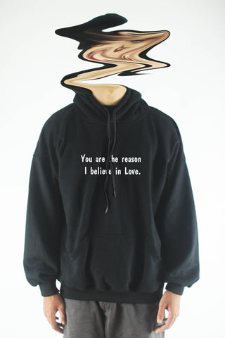 Áo khoác hoodie unisex cotton in chữ You are the reason I believe in love. ( nhiều màu)
