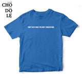 Áo thun in chữ quote tee Don't hate what you don't understand (Màu xanh)