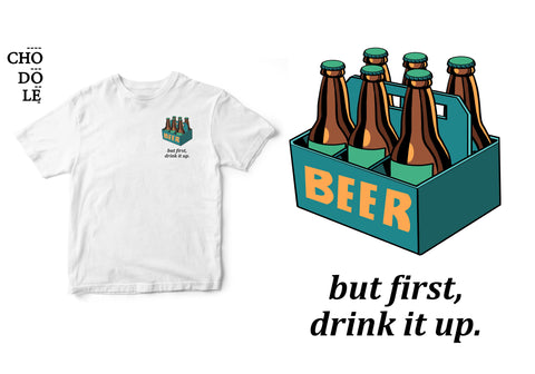 ÁO THUN UNISEX COTTON 100% IN HÌNH But first, drink it up