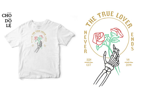 Áo thun unisex cotton 100% in hình The True Lover  Never Ends