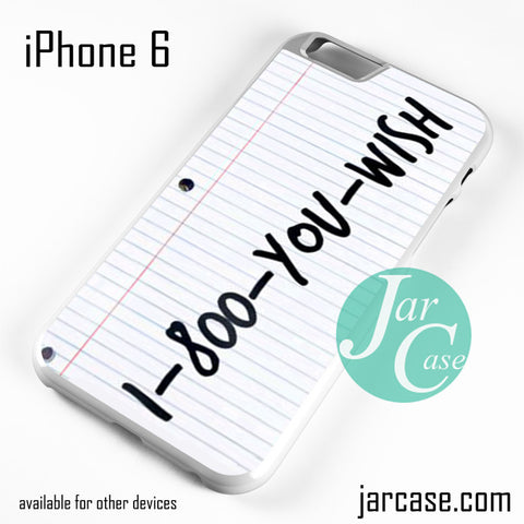 1 800 you wish Z Phone case for iPhone 6 and other iPhone devices