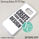 Create Your Phone Case for Samsung Galaxy S3 / S4/ S5 / S6 / S6 Edge / S7/ S7 Edge/ S8 / S8 Plus