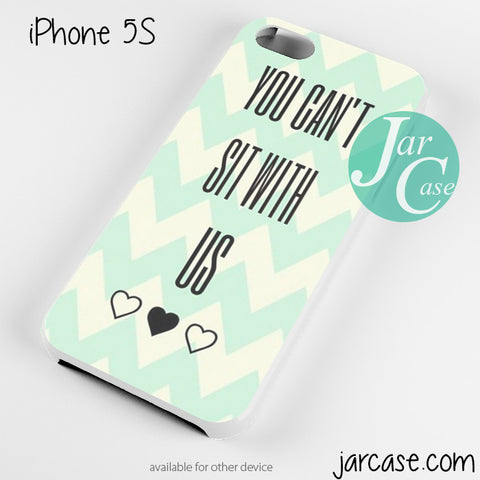 Quotes You Cant Sit with Us Cool  Phone case for iPhone 4/4s/5/5c/5s/6/6 plus