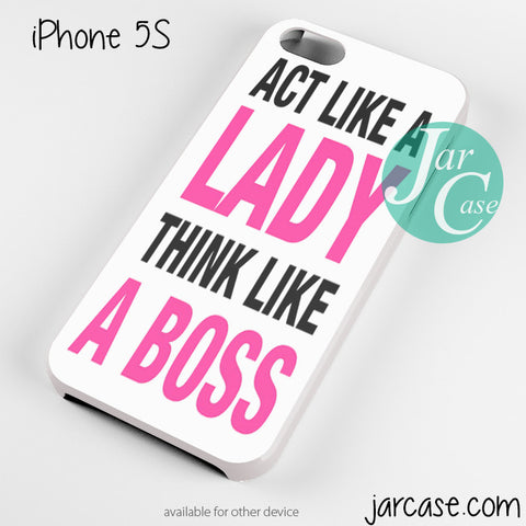 act like a lady think like a boss Phone case for iPhone 4/4s/5/5c/5s/6/6 plus