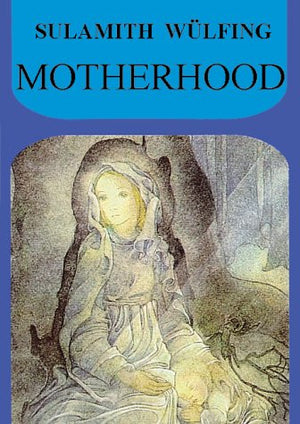 Sulamith Wulfing Motherhood Book from 2001