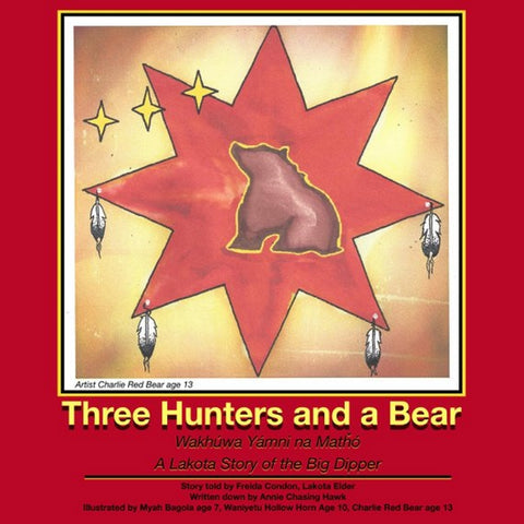 Lakota Children's Book - Three Hunters and a Bear