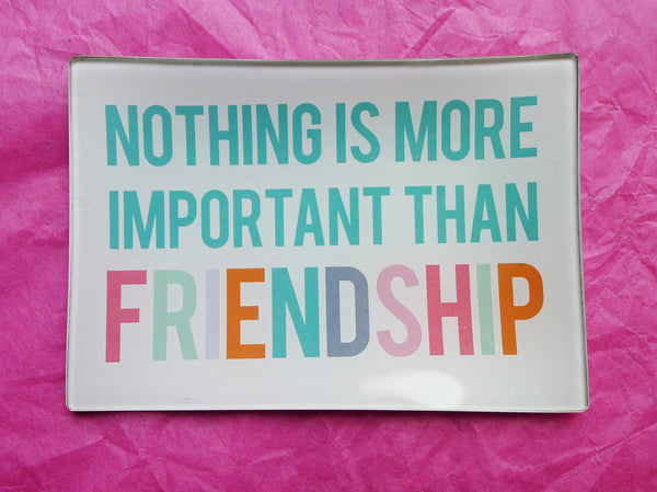 Small - nothing is more important than friendship (more colors)
