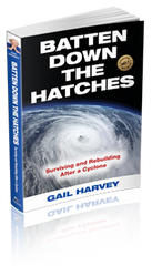 Batten Down The Hatches 'Surviving and Rebuilding After A Cyclone' By Gail Harvey