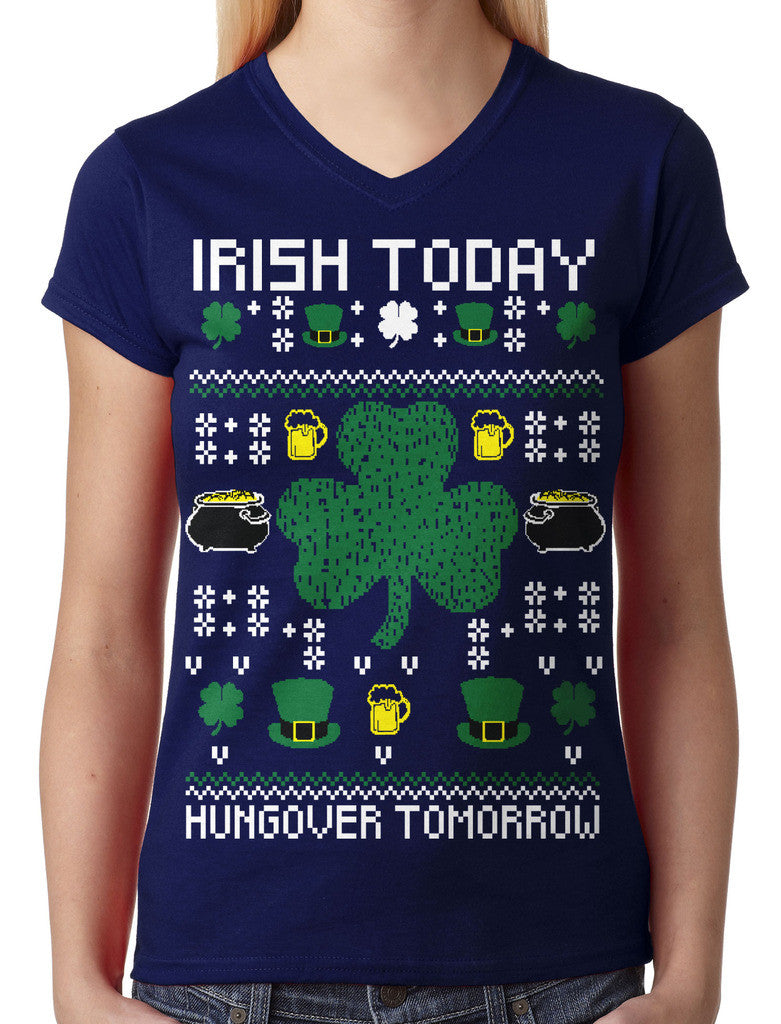 Digital Irish Today Hungover Tomorrow Junior Ladies V-neck T-shirt
