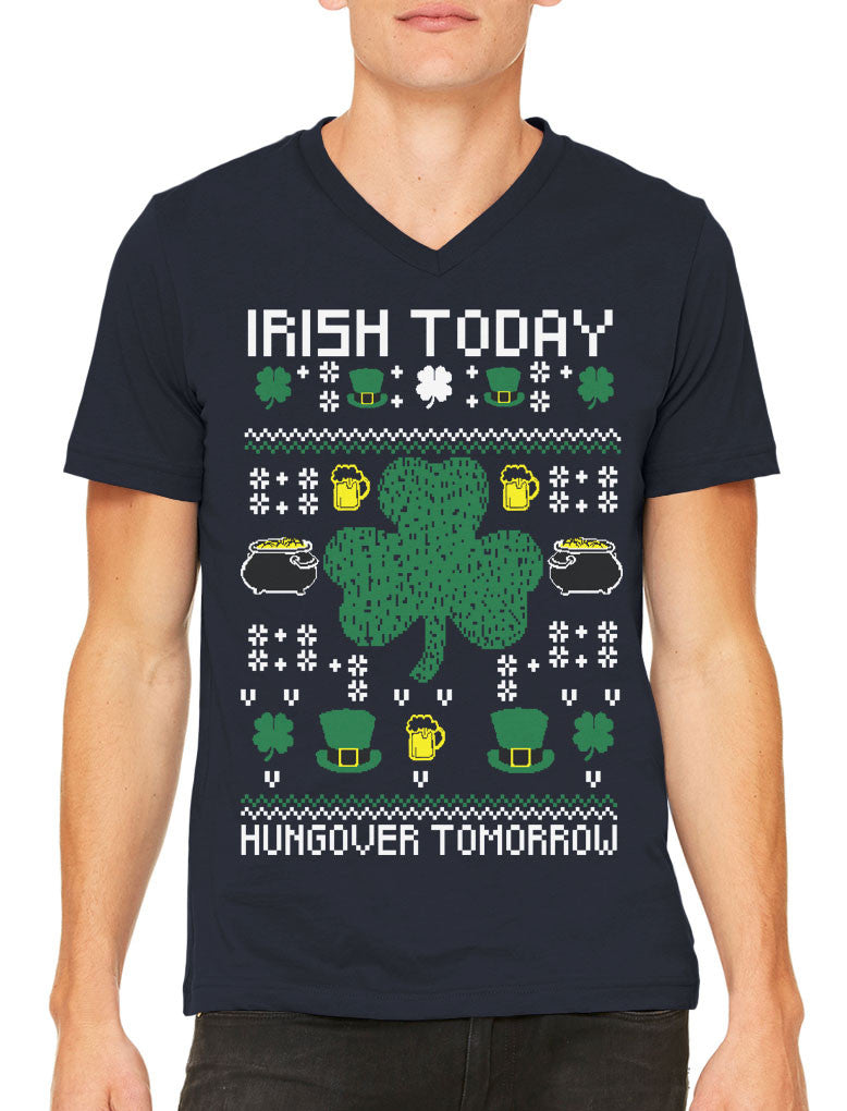 Digital Irish Today Hungover Tomorrow Men's V-neck T-shirt