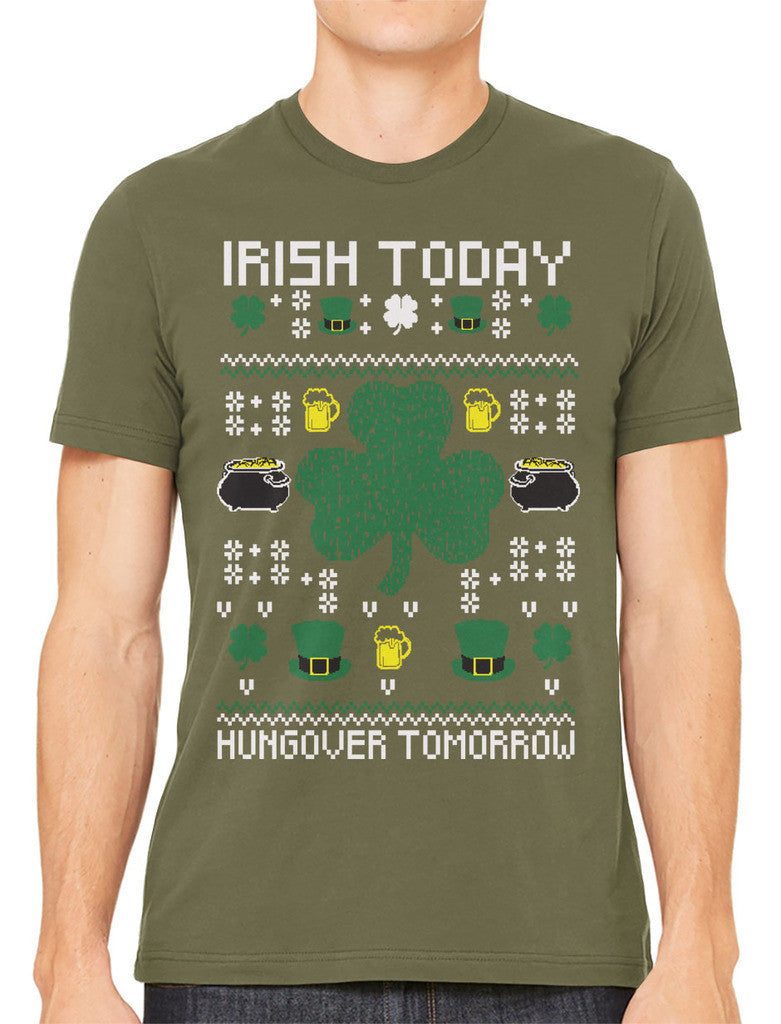 Digital Irish Today Hungover Tomorrow Men's T-shirt