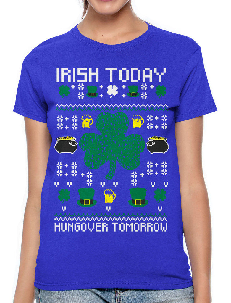 Digital Irish Today Hungover Tomorrow Women's T-shirt