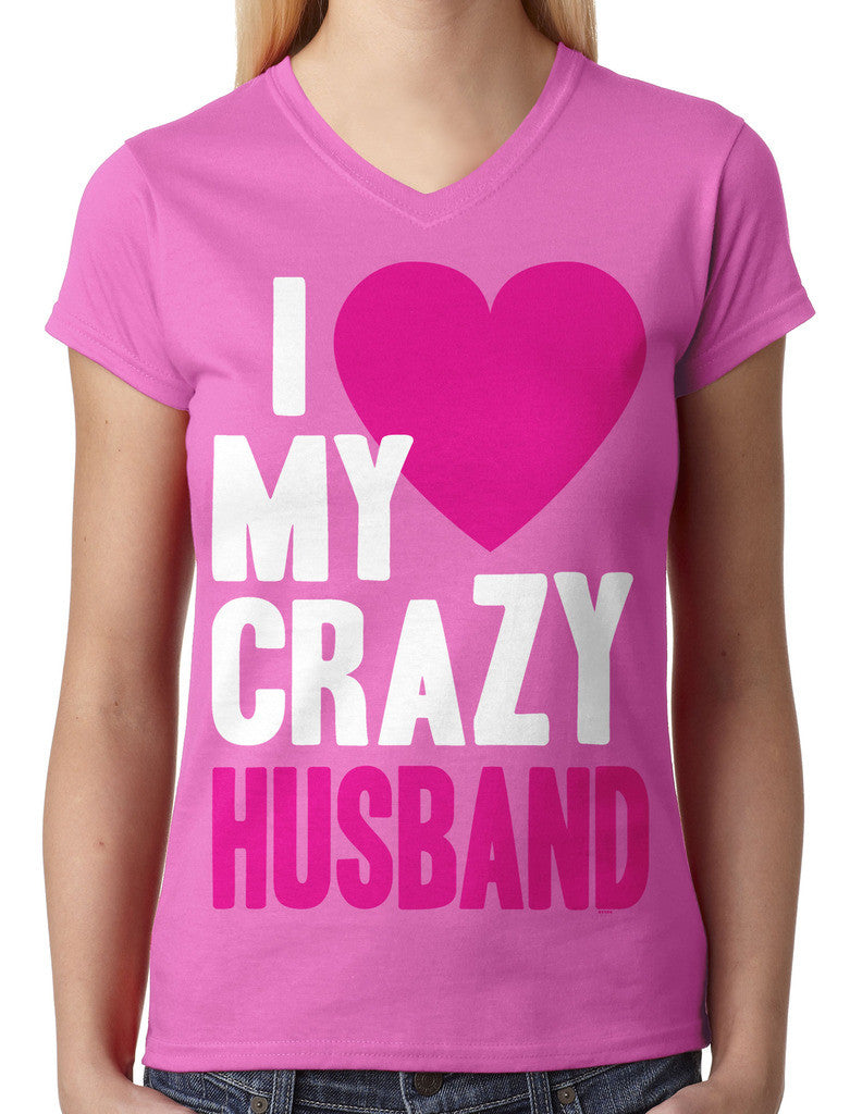 I Love my Crazy Husband Junior Ladies V-neck T-shirt