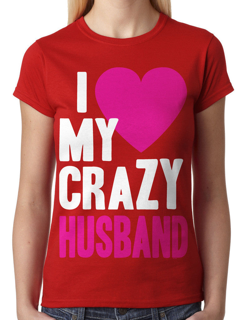 I Love my Crazy Husband Junior Ladies T-shirt
