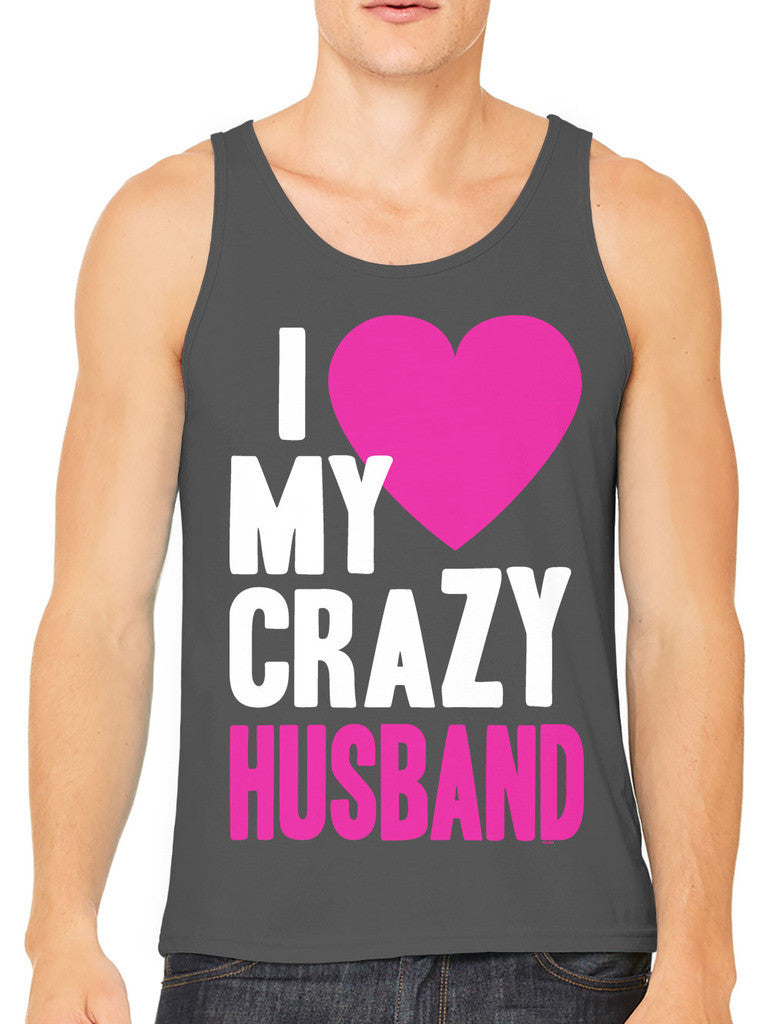 I Love my Crazy Husband Men's Tank Top