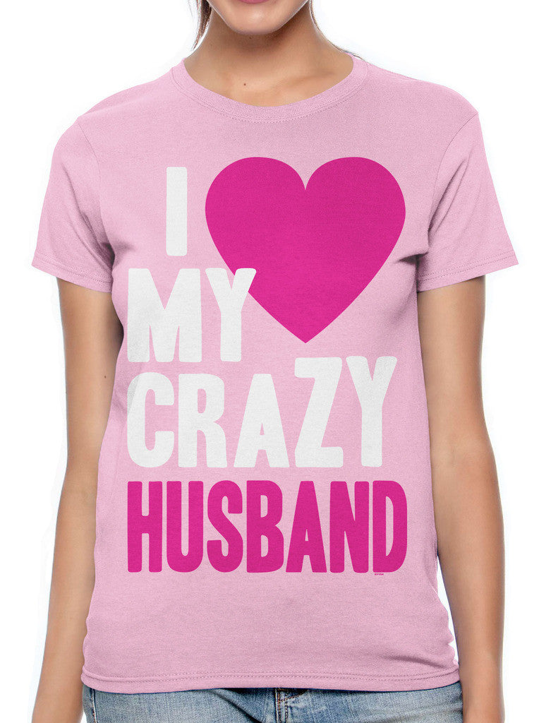 I Love my Crazy Husband Women's T-shirt