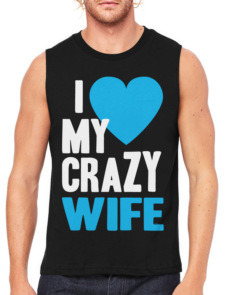 I Love my Crazy Wife Men's Sleeveless T-Shirt
