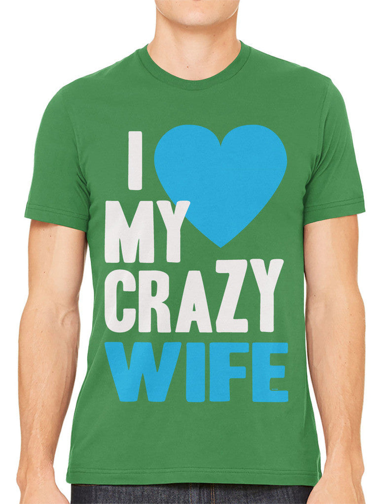 I Love my Crazy Wife Men's T-shirt