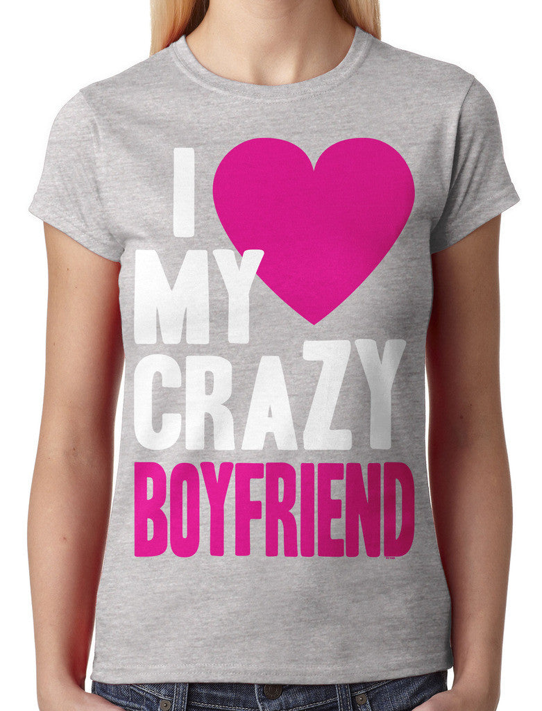 I Love my Crazy Boyfriend Junior Ladies T-shirt