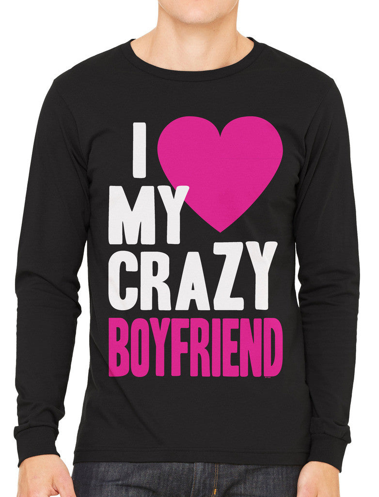 I Love my Crazy Boyfriend Men's Long Sleeve T-shirt