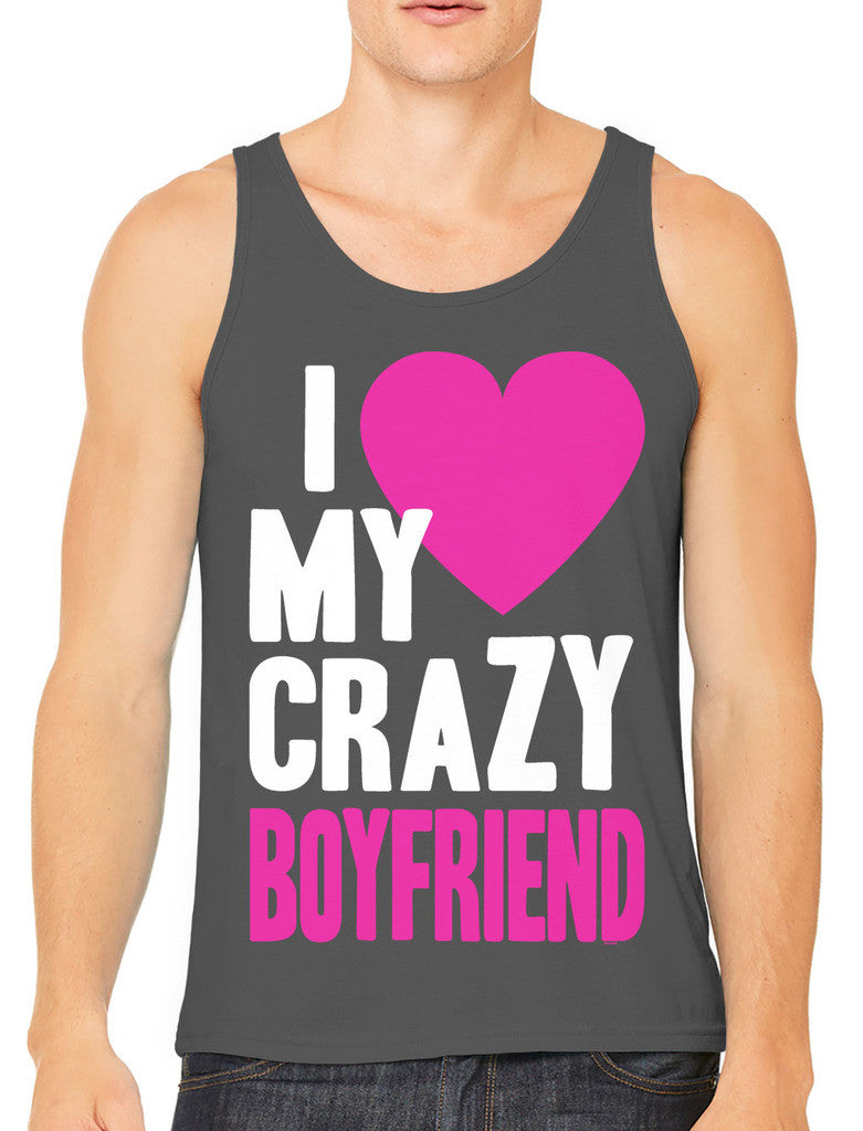 I Love my Crazy Boyfriend Men's Tank Top