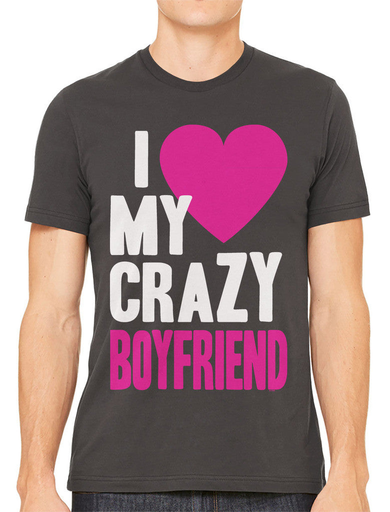 I Love my Crazy Boyfriend Men's T-shirt