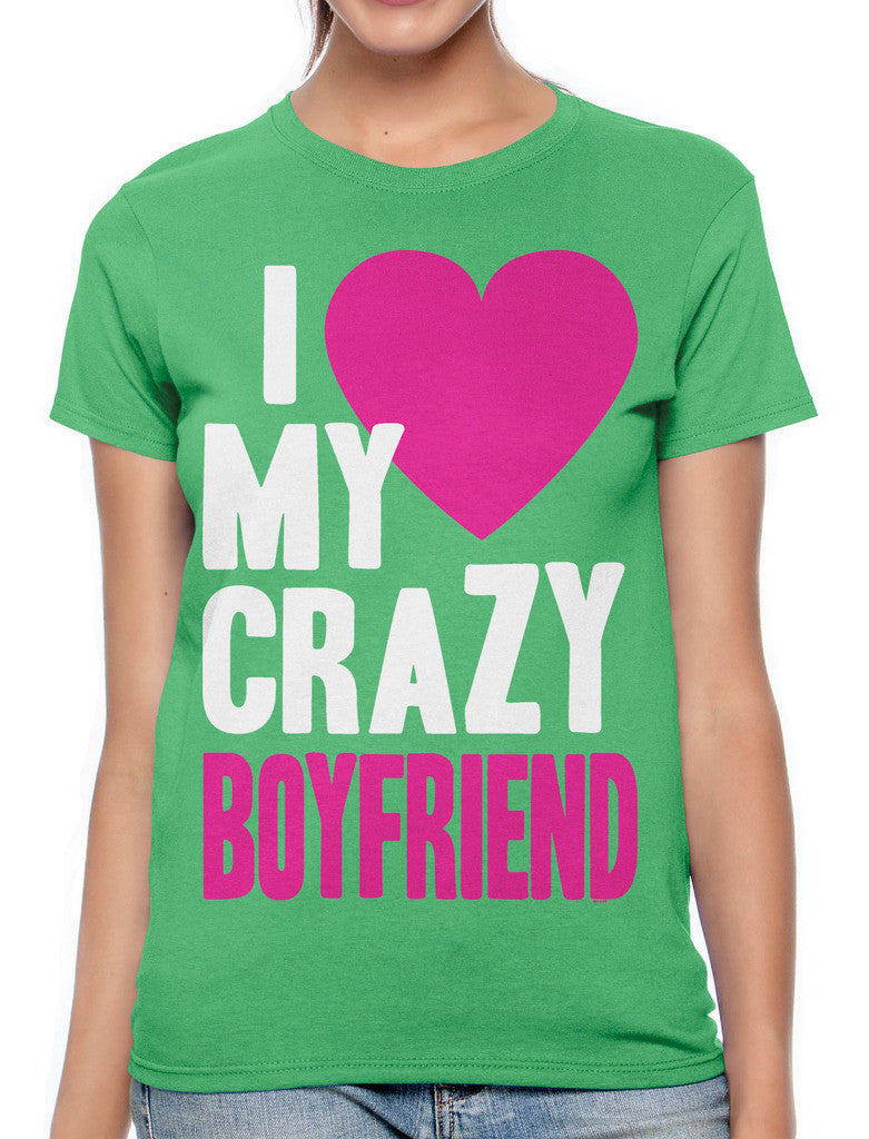 I Love my Crazy Boyfriend Women's T-shirt