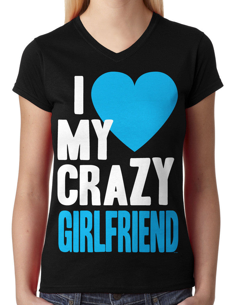 I Love my Crazy Girlfriend Junior Ladies V-neck T-shirt