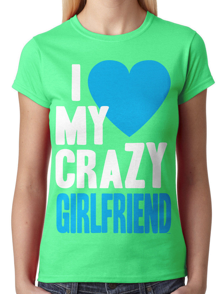 I Love my Crazy Girlfriend Junior Ladies T-shirt