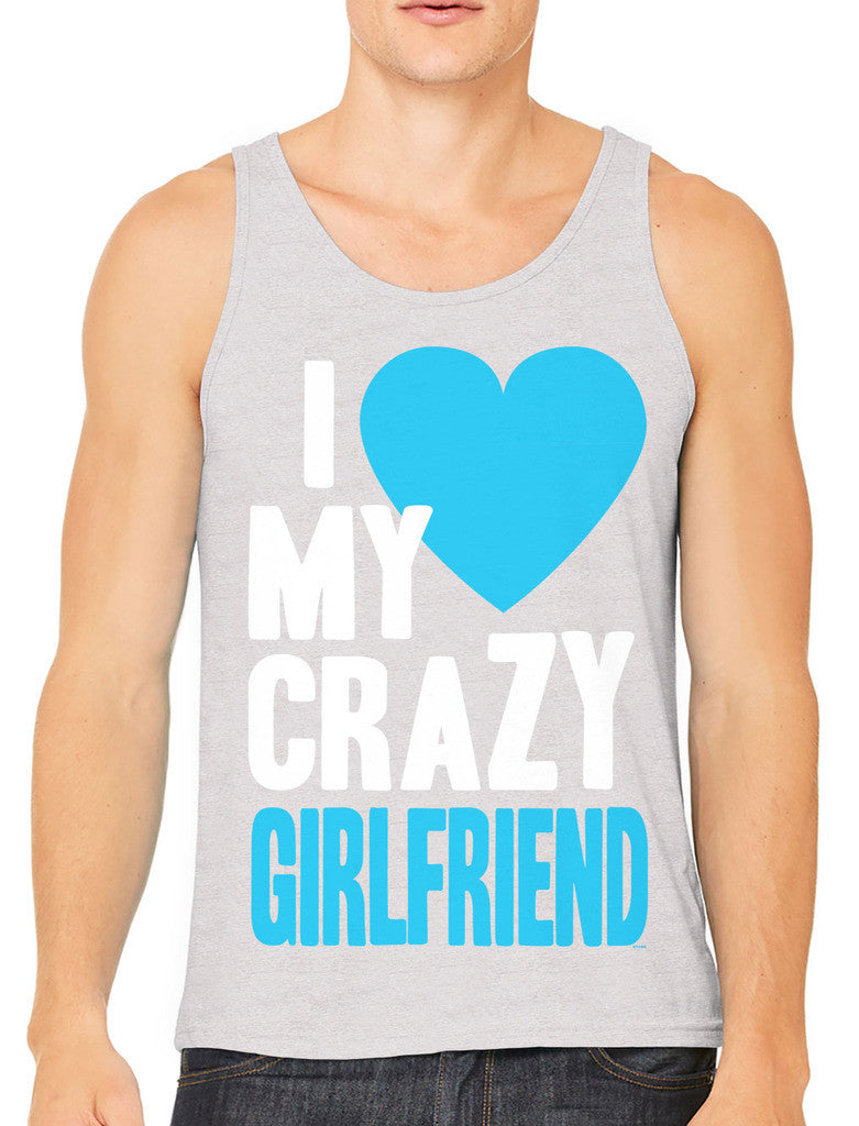 I Love my Crazy Girlfriend Men's Tank Top