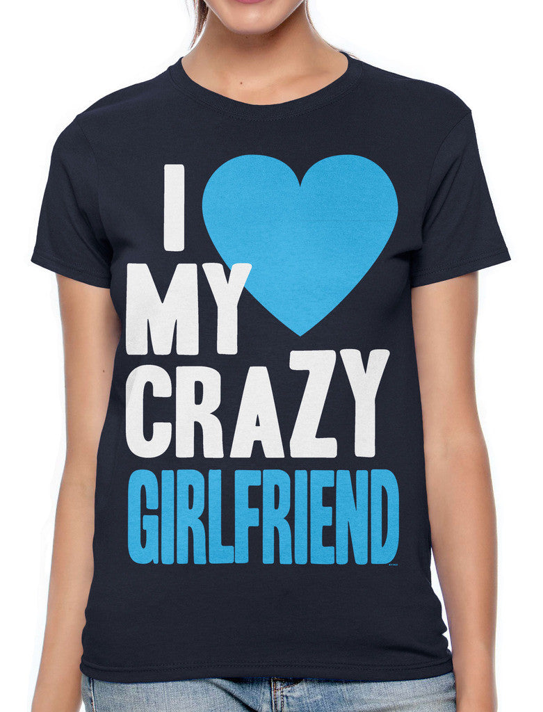 I Love my Crazy Girlfriend Women's T-shirt