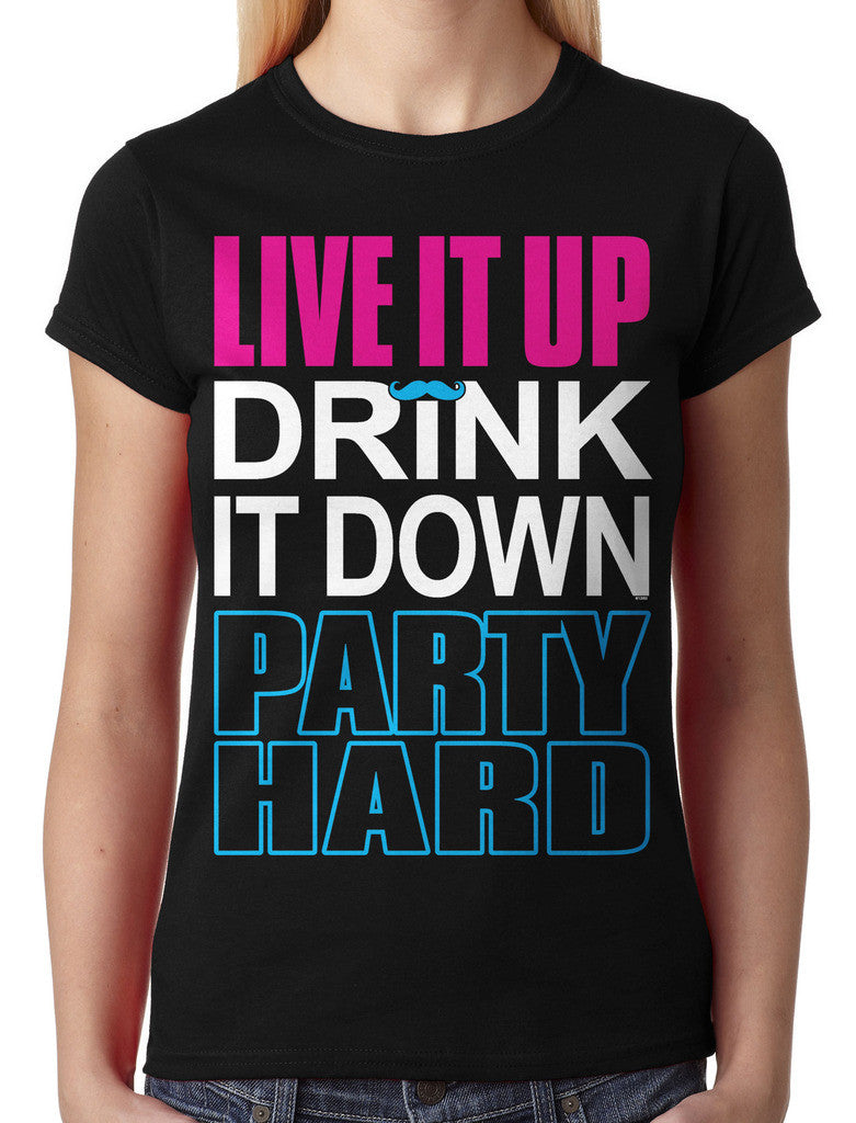 Live It Up Drink It Down Party Hard Junior Ladies T-shirt