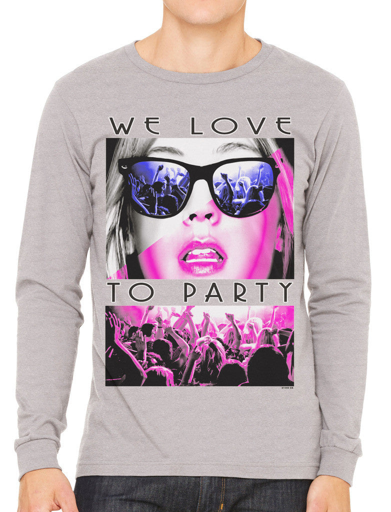 We Love To Party Men's Long Sleeve T-shirt