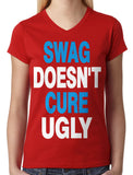 Swag Doesn't Cure Ugly Junior Ladies V-neck T-shirt